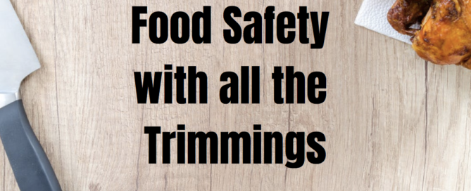 Food Safety with all the Trimmings